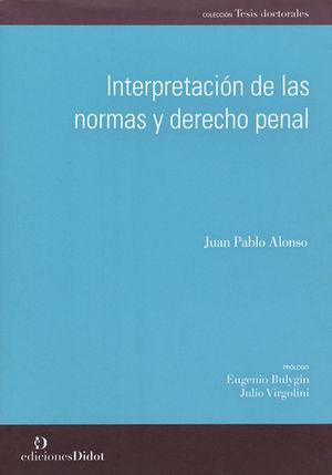 INTERPRETACIÓN DE LAS NORMAS Y DERECHO PENAL