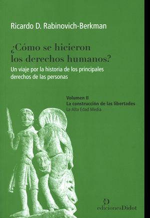 ¿COMO SE HICIERON LOS DERECHOS HUMANOS?- VOL 1 - LA CONSTRUCCIÓN DE LAS LIBERTADES. LA ALTA EDAD MEDIA