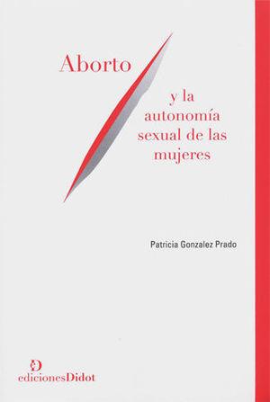 ABORTO Y AUTONOMÍA SEXUAL DE LAS MUJERES