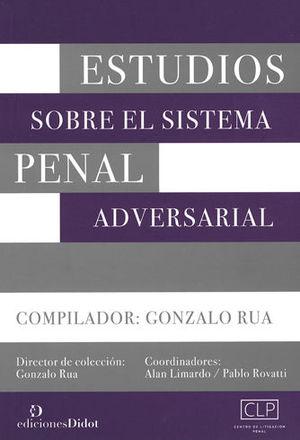 ESTUDIOS SOBRE EL SISTEMA PENAL ADVERSARIAL