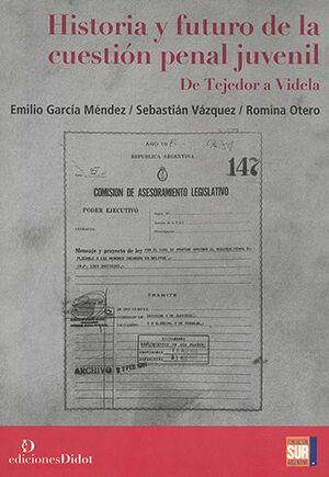 HISTORIA Y FUTURO DE LA CUESTIÓN PENAL JUVENIL