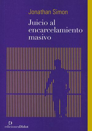 JUICIO AL ENCARCELAMIENTO MASIVO