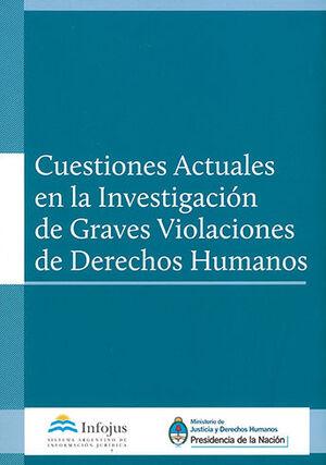 CUESTIONES ACTUALES EN LA INVESTIGACIÓN DE GRAVES VIOLACIONES DE DERECHOS HUMANOS