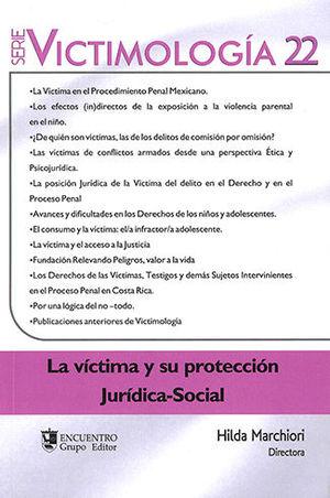 VÍCTIMA Y SU PROTECCIÓN JURÍDICO-SOCIAL, LA