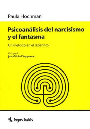 PSICOANÁLISIS DEL NARCISISMO Y EL FANTASMA
