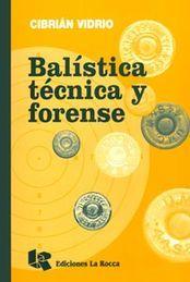 BALISTICA TECNICA Y FORENSE