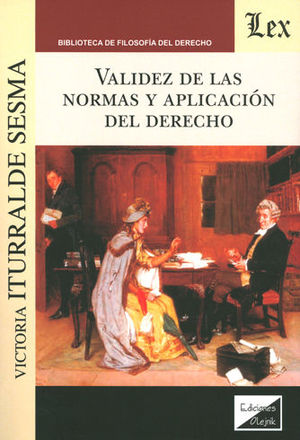 VALIDEZ DE LAS NORMAS Y APLICACIÓN DEL DERECHO