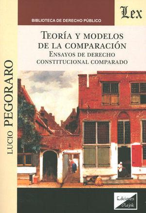 TEORÍA Y MODELOS DE LA COMPARACIÓN. ENSAYOS DE DERECHO CONSTITUCIONAL COMPARADO