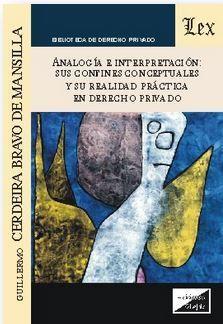 ANALOGÍA E INTERPRETACIÓN: SUS CONFINES CONCEPTUALES Y SU REALIDAD PRÁCTICA EN DERECHO PRIVADO