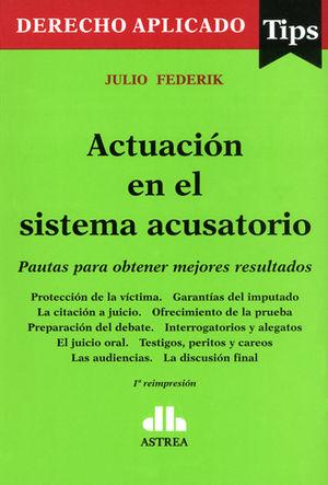 ACTUACIÓN EN EL SISTEMA ACUSATORIO