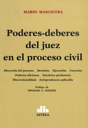PODERES-DEBERES DEL JUEZ EN EL PROCESO CIVIL