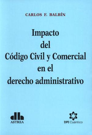 IMPACTO DEL CODIGO CIVIL Y COMERCIAL EN EL DERECHO ADMINISTRATIVO