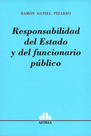 RESPONSABILIDAD DEL ESTADO Y DEL FUNCIONARIO PÚBLICO. 2 TOMOS