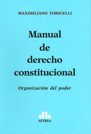 MANUAL DE DERECHO CONSTITUCIONAL - ORGANIZACIÓN DEL PODER