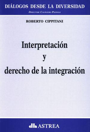 INTERPRETACIÓN Y DERECHO DE LA INTEGRACIÓN