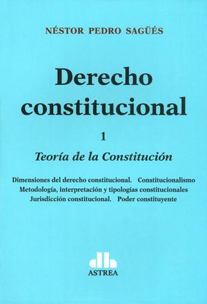 DERECHO CONSTITUCIONAL (TOMO 1)