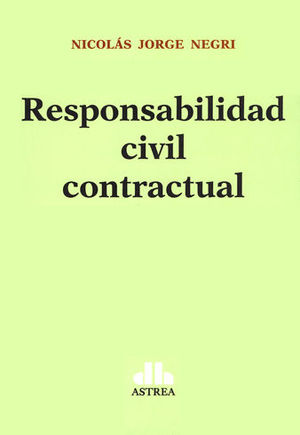 RESPONSABILIDAD CIVIL CONTRACTUAL (2 TOMOS)