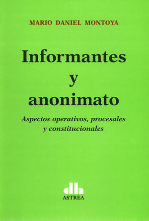 INFORMANTES Y ANONIMATO
