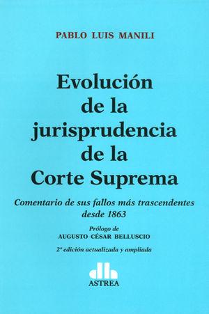 EVOLUCIÓN DE LA JURISPRUDENCIA DE LA CORTE SUPREMA. SEGUNDA EDICIÓN ACTUALIZADA Y AMPLIADA