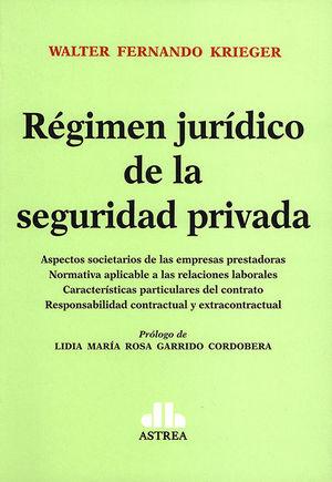 RÉGIMEN JURÍDICO DE LA SEGURIDAD PRIVADA