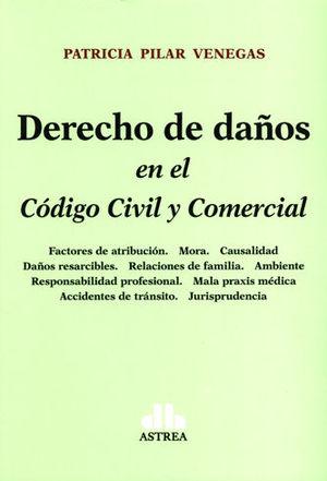 DERECHO DE DAÑOS EN EL CÓDIGO CIVIL Y COMERCIAL