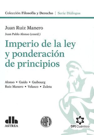 IMPERIO DE LA LEY Y PONDERACION DE PRINCIPIOS