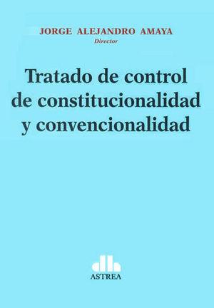 TRATADO DE CONTROL DE CONSTITUCIONALIDAD Y CONVENCIONALIDAD (4 TOMOS)