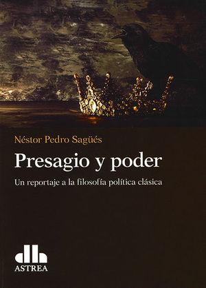 PRESAGIO Y PODER: UN REPORTAJE A LA FILOSOFÍA POLÍTICA CLÁSICA