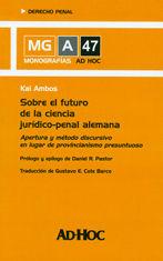 SOBRE EL FUTURO DE LA CIENCIA JURÍDICO-PENAL ALEMANA