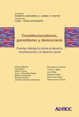 CONSTITUCIONALISMO, GARANTISMO Y DEMOCRACIA