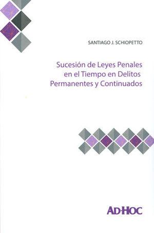 SUCESIÓN DE LEYES PENALES EN EL TIEMPO EN DELITOS PERMANENTES Y CONTINUADOS