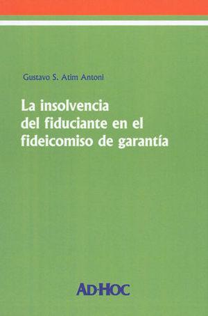 INSOLVENCIA DEL FIDUCIANTE EN EL FIDEICOMISO DE GARANTÍA, LA