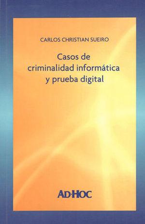 CASOS DE CRIMINALIDAD INFORMATICA Y PRUEBA DIGITAL