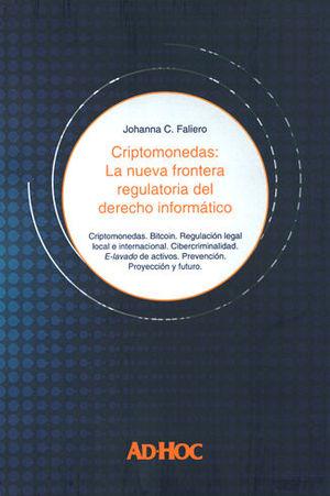 CRIPTOMONEDAS: LA NUEVA FRONTERA REGULATORIA DEL DERECHO INFORMATICO