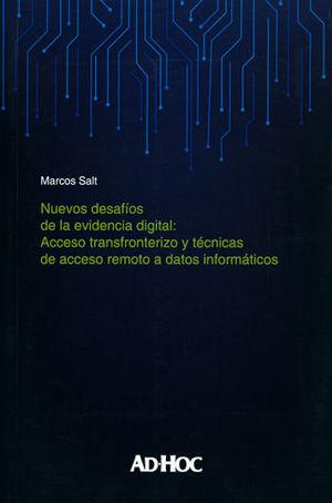 NUEVOS DESAFIOS DE LA EVIDENCIA DIGITAL: ACCESO TRANSFRONTERIZO Y TECNICAS DE ACCESO REMOTO A DATOS INFORMATICOS