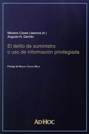 DELITO DE SUMINISTRO O USO DE INFORMACIÓN PRIVILEGIADA, EL