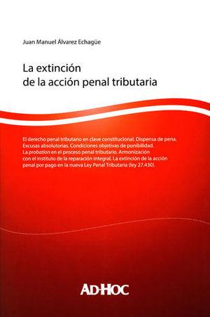 EXTINCIÓN DE LA ACCIÓN PENAL TRIBUTARIA, LA