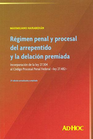 REGIMEN PENAL Y PROCESAL DEL ARREPENDIDO Y DE LA DECLARACIÓN PREMIADA