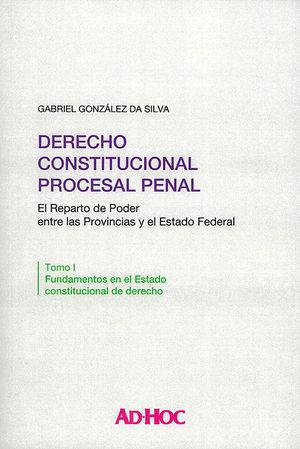 DERECHO CONSTITUCIONAL PROCESAL PENAL - TOMO I