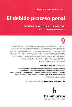 DEBIDO PROCESO PENAL, EL. TOMO 9