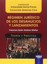 REGIMEN JURIDICO DE LOS DESAHUCIOS Y LANZAMIENTOS