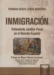 INMIGRACIÓN. TRATAMIENTO JURÍDICO PENAL EN EL DERECHO ESPAÑOL