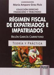 RÉGIMEN FISCAL DE EXPATRIADOS E IMPATRIADOS
