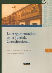 ARGUMENTACION EN LA JUSTICIA CONSTITUCIONAL LA