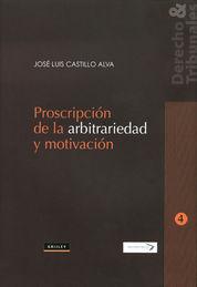 PROSCRIPCION DE LA ARBITRARIEDAD Y MOTIVACION