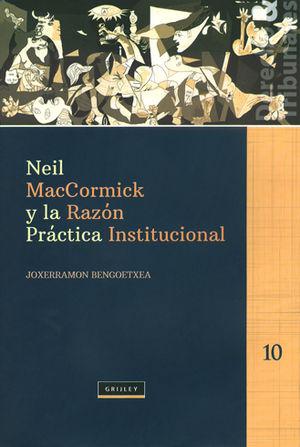NEIL MACCORMICK Y LA RAZON PRACTICA INSTITUCIONAL