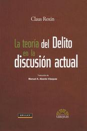 TEORIA DEL DELITO EN LA DISCUSION ACTUAL, LA - 2 TOMOS