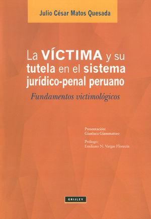 VICTIMA Y SU TUTELA EN EL SISTEMA JURIDICO - PENAL PERUANO, LA