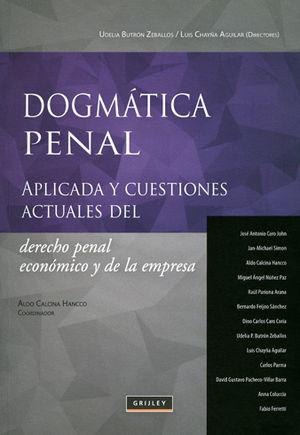 DOGMATICA PENAL APLICADA Y CUESTIONES DEL DERECHO PENAL ECONOMICO Y DE LA EMPRESA