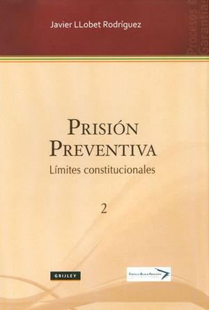 PRISION PREVENTIVA - LIMITES CONSTITUCIONALES